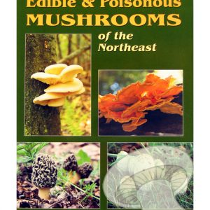 Common Edible and Poisonous Mushrooms of the Northeast by C. Leonard Fergus and Charles Fergus