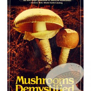 Mushrooms Demystified : A Comprehensive Guide to the Fleshy Fungi by David Arora
