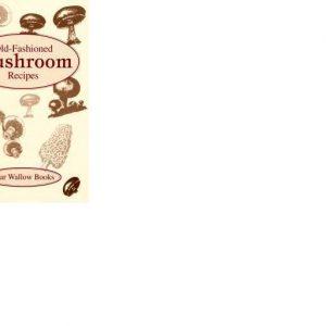 Old-Fashioned Mushroom Recipes