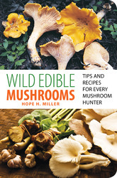 Wild Edible Mushrooms by Hope H. Miller