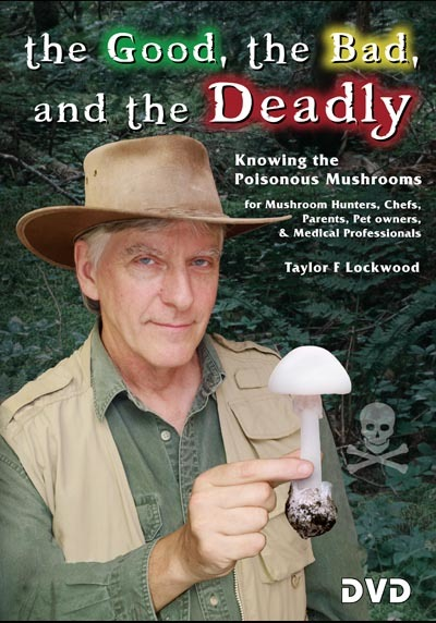 The Good, the Bad, and the Deadly Mushroom DVD by Taylor F. Lockwood